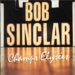 Bob Sinclar - Champs Elysees