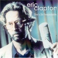 Eric Clapton - She's So Respectable