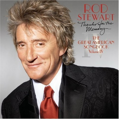 Rod Stewart - Thanks for the Memory... The Great American Songbook (Volume IV)