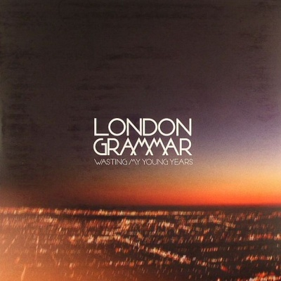 London Grammar - Wasting My Young Years (Remixes)