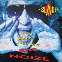 - You Boyz Make Big Noize