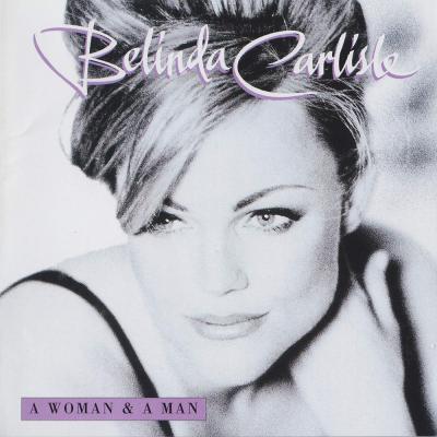 Belinda Carlisle - A Woman & A Man