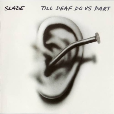 Slade - Till Deaf Do Us Part