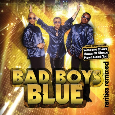 Bad Boys Blue - Rarities Remixed