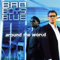 Bad Boys Blue - Around The World