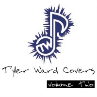 Tyler Ward - Tyler Ward Covers Vol. 2