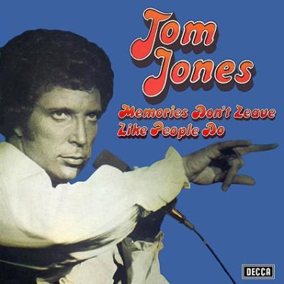 Tom Jones - Memories Don't Leave Like People Do