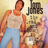 Tom Jones - The Lead And How To Swing It