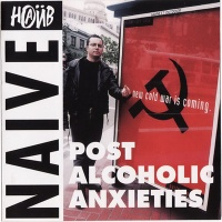 Наив - Post-Alcoholic Anxieties