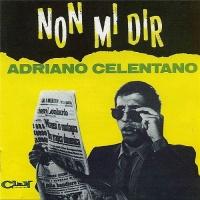 Adriano Celentano - Non Mi Dir