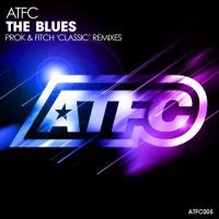 ATFC - The Blues (Prok & Fitch Classic Remix)