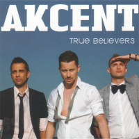 Akcent - True Believers