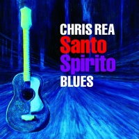 Chris Rea - Santo Spirito. CD1.