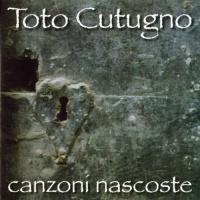 Toto Cutugno - Canzoni Nascoste