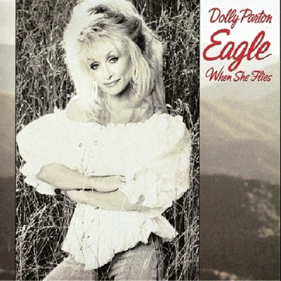 Dolly Parton - Eagle When She Flies