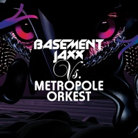 Basement Jaxx - Basement Jaxx vs. Metropole Orkest (Album)
