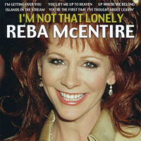 Reba McEntire - I'm Not That Lonely