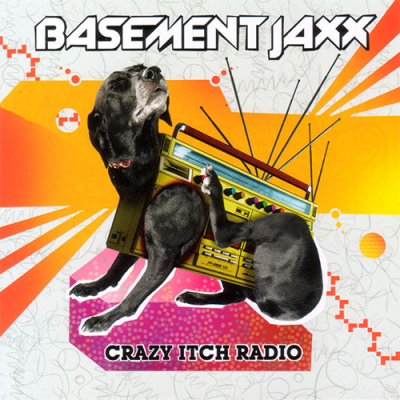 Basement Jaxx - Crazy Itch Radio (Album)