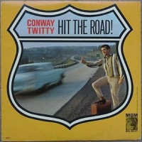 Conway Twitty - Hit The Road