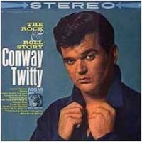 Conway Twitty - The Rock 'n' Roll Story