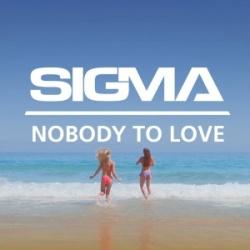 Sigma - Nobody To Love