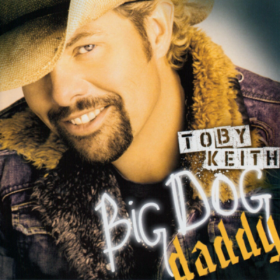 Toby Keith - Big Dog Daddy