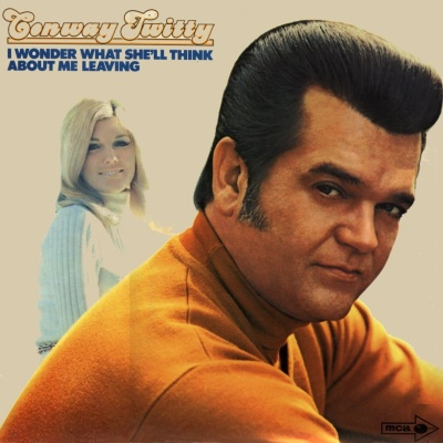 Conway Twitty - I Wonder What She'll Think About Me Leaving