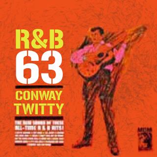 Conway Twitty - Rhytm And Blues 63'