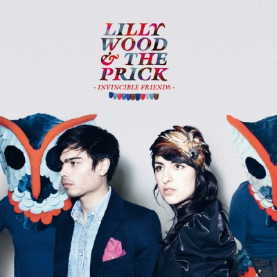 Lilly Wood & The Prick - Invincible Friends
