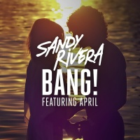 Sandy Rivera - Bang