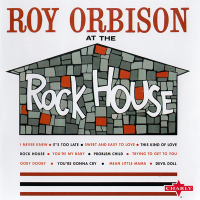 - Roy Orbison at the Rock House