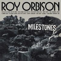 Roy Orbison - Milestones
