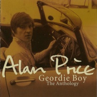 Alan Price - Geordie Boy: The Anthology. CD1.