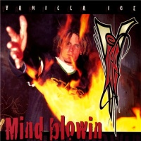 Vanilla Ice - Mind Blowin
