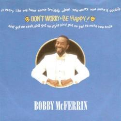 McFERRIN, Bobby - Don't Worry Be Happy