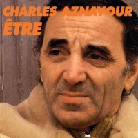 Charles Aznavour - Etre