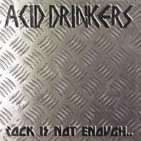 Acid Drinkers - Rock Is Not Enough