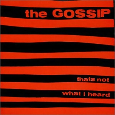 The Gossip - That's Not What I Heard