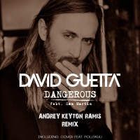 David Guetta - Dangerous (Andrey Keyton & Ramis Remix)