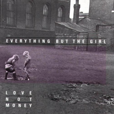 Everything But The Girl - Love Not Money