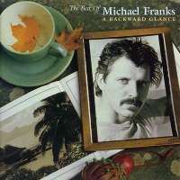 Michael Franks - The Best of Michael Franks: A Backwards Glance