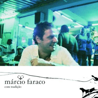 Marcio Faraco - Com Tradicao