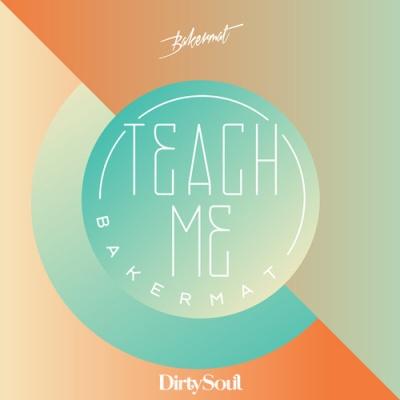 Bakermat - Teach Me