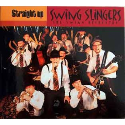 Swing Slingers - Straight Up