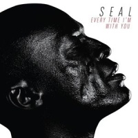 Seal - Every Time Im With You