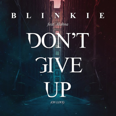 Blinkie - Don't Give Up (On Love)