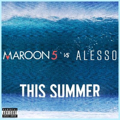 Maroon 5 - This Summer (Maroon 5 vs. Alesso)