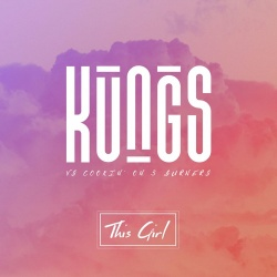 Kungs - This Girl (Kungs Vs. Cookin' On 3 Burners)
