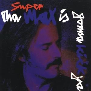 Supermax - Tha Max Is Gonna Kick Ya (Album)