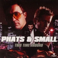 Phats & Small - This Time Around (Album)